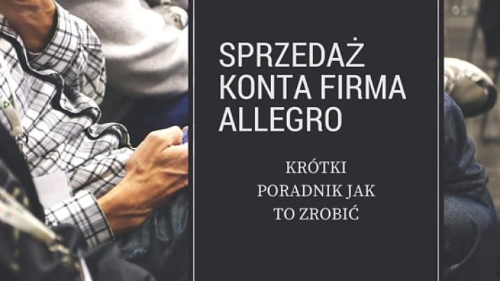 Czy Mozna Sprzedac Konto Firmowe Allegro Krotki Poradnik Jak To Zrobic Kancelaria Radcy Prawnego W Poznaniu Dawid Bugajski Twoj Osobisty Prawnik Dla Firmy