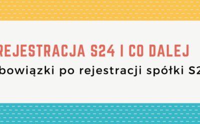 (Polski) Rejestracja spółki w systemie S24 – obowiązki po uzyskaniu wpisu do rejestru