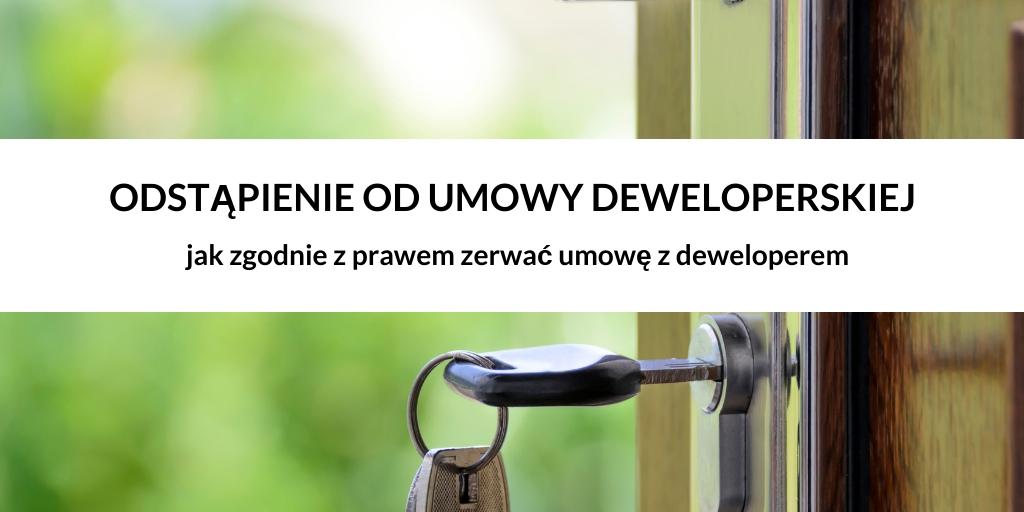 Odstąpienie od umowy deweloperskiej – jak zrezygnować z zakupu mieszkania od dewelopera